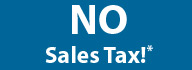 No Sales Tax!*